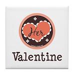 Her Valentine Valentine's Day Tile Coaster
