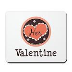 Her Valentine Valentine's Day Mousepad