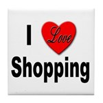 I Love Shopping for Shoppers Tile Coaster