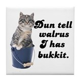 Don't Tell Walrus I Have Bucket! Tile Coaster