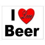 I Love Beer for Beer Drinkers Small Poster