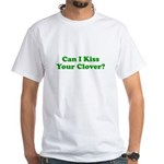 Can I Kiss Your Clover? White T-Shirt