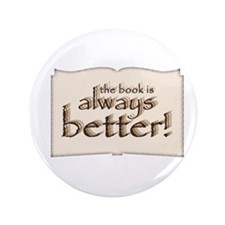 "Book is Better 3.5"" Button"