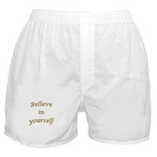 Believe in yourself Boxer Shorts