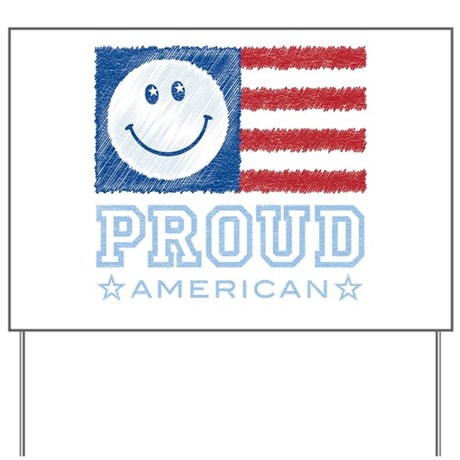 Smiley Face Proud American Yard Sign