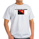 75 PERCENT PAPUA NEW GUINEAN T-Shirt