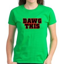 Original DAWG THIS! Tee