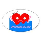 Drowning in Love Oval Decal