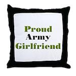 Proud Army Girlfriend Throw Pillow