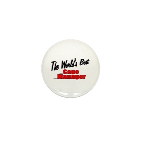 """The World's Best Cage Manager"" Mini Button"