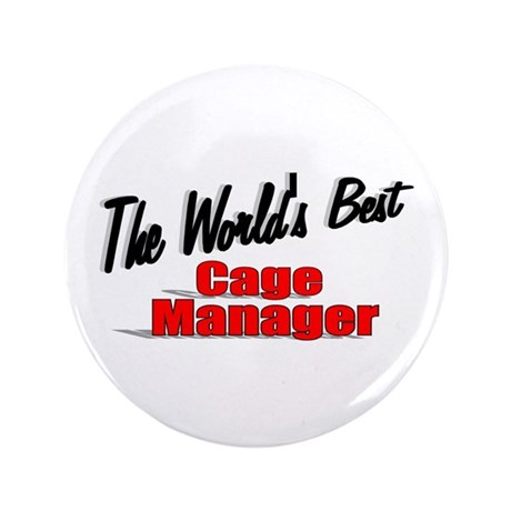 """The World's Best Cage Manager"" 3.5"" Button"