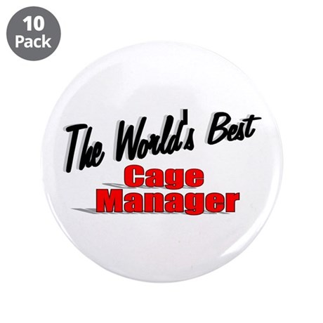 """The World's Best Cage Manager"" 3.5"" Button (10 pa"
