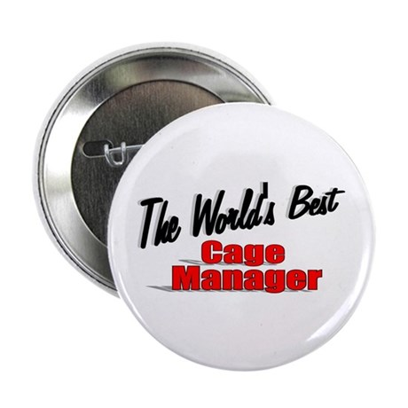 """The World's Best Cage Manager"" 2.25"" Button (100"