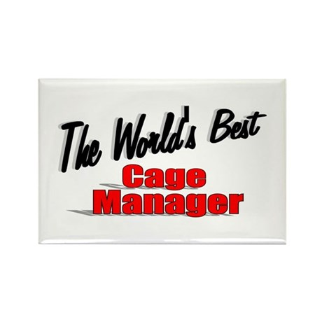 """The World's Best Cage Manager"" Rectangle Magnet ("