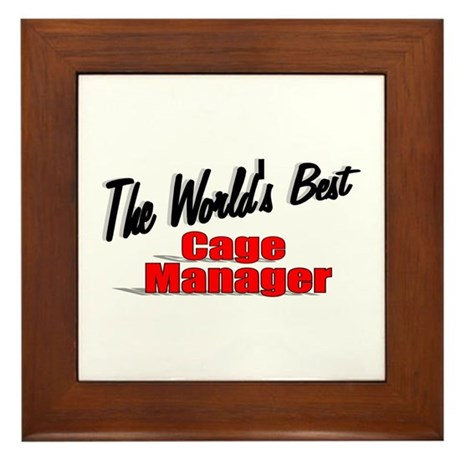 """The World's Best Cage Manager"" Framed Tile"