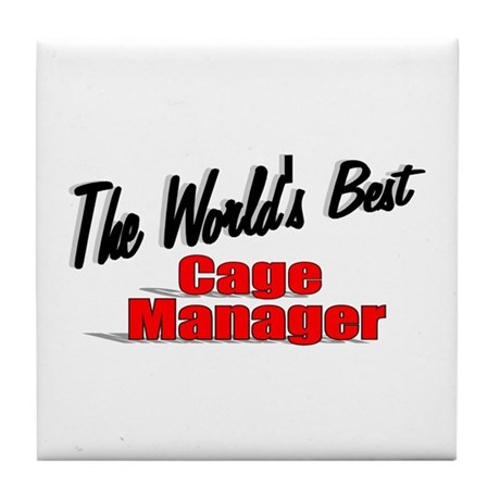 """The World's Best Cage Manager"" Tile Coaster"