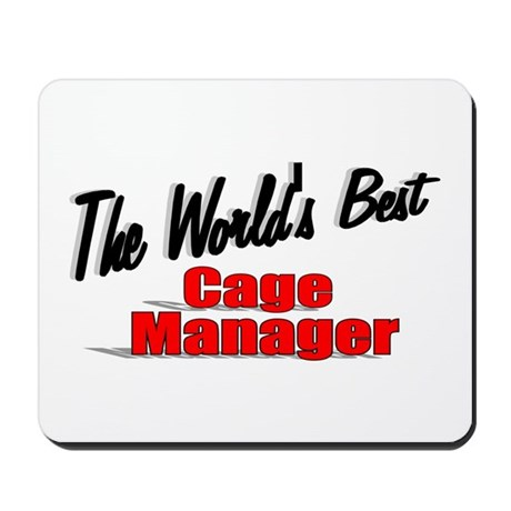 """The World's Best Cage Manager"" Mousepad"
