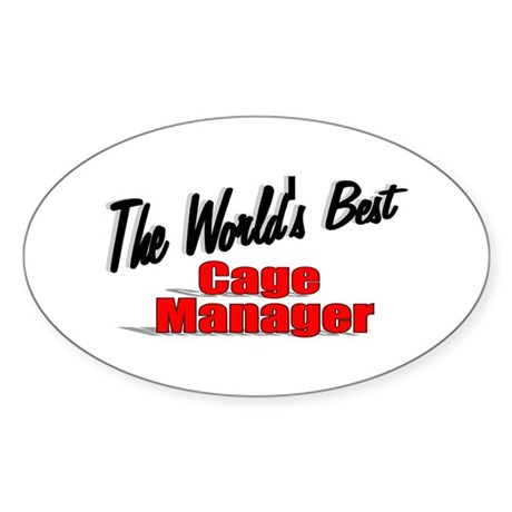 """The World's Best Cage Manager"" Oval Sticker"
