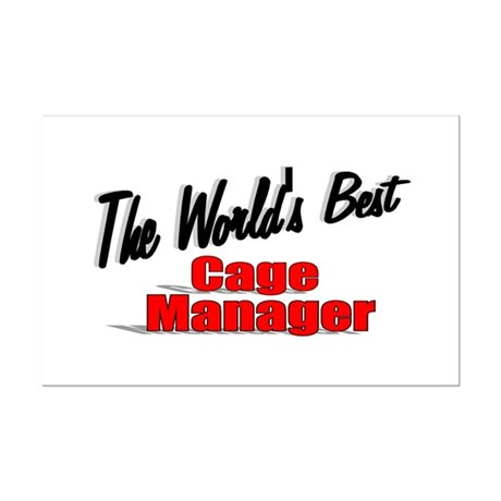"""The World's Best Cage Manager"" Mini Poster Print"