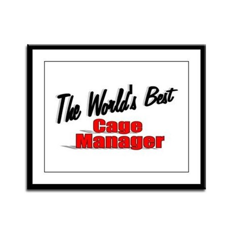 """The World's Best Cage Manager"" Framed Panel Print"