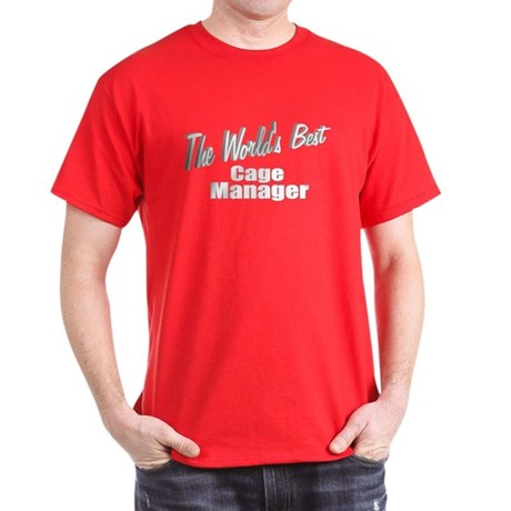 """The World's Best Cage Manager"" Dark T-Shirt"