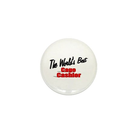 """The World's Best Cage Cashier"" Mini Button"