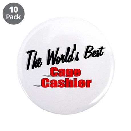"""The World's Best Cage Cashier"" 3.5"" Button (10 pa"