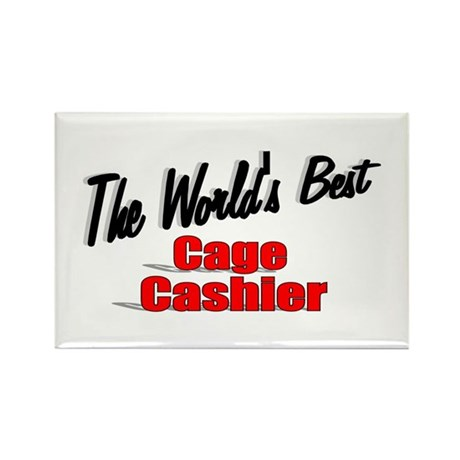 """The World's Best Cage Cashier"" Rectangle Magnet ("
