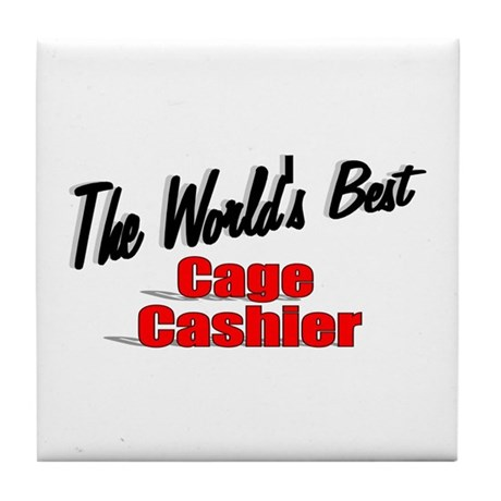 """The World's Best Cage Cashier"" Tile Coaster"