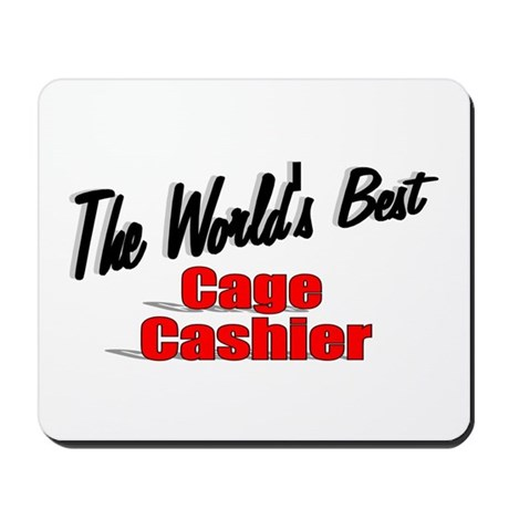 """The World's Best Cage Cashier"" Mousepad"