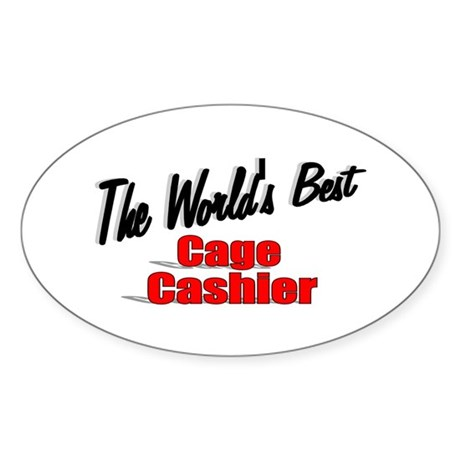 """The World's Best Cage Cashier"" Oval Sticker"