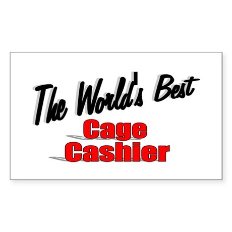 """The World's Best Cage Cashier"" Sticker (Rectangul"
