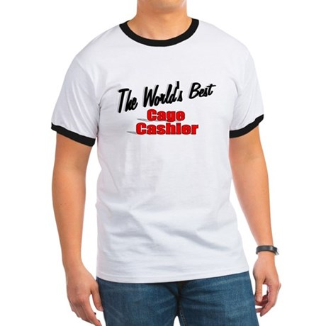 """The World's Best Cage Cashier"" Ringer T"