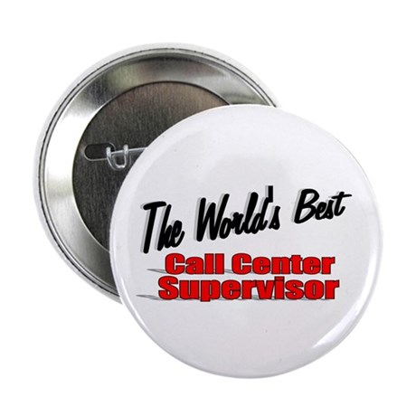 """The World's Best Call Center Supervisor"" 2.25"" Bu"