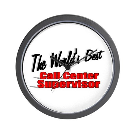 """The World's Best Call Center Supervisor"" Wall Clo"