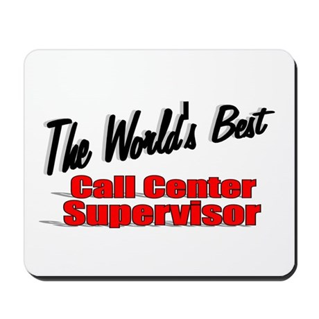 """The World's Best Call Center Supervisor"" Mousepad"