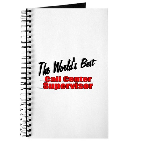"""The World's Best Call Center Supervisor"" Journal"