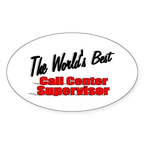 """The World's Best Call Center Supervisor"" Sticker"