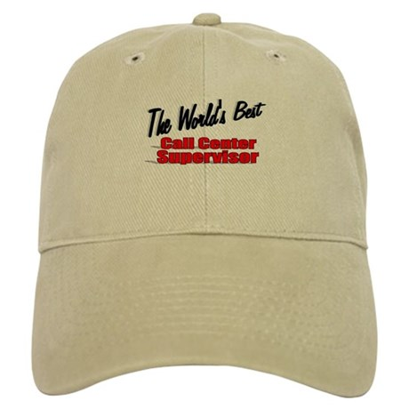 """The World's Best Call Center Supervisor"" Cap"