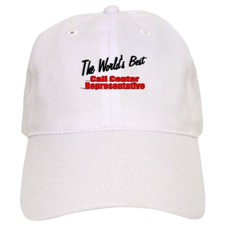 """The World's Best Call Center Representative"" Cap"