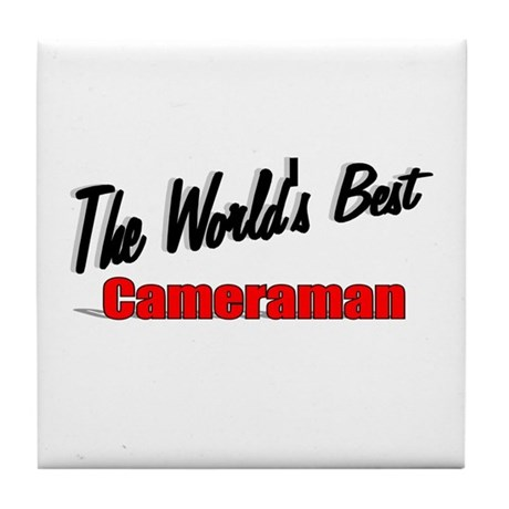 """The World's Best Cameraman"" Tile Coaster"