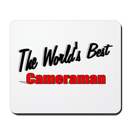 """The World's Best Cameraman"" Mousepad"