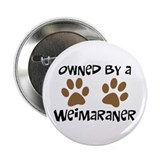 "Owned By A Weim... 2.25"" Button (10 pack)"