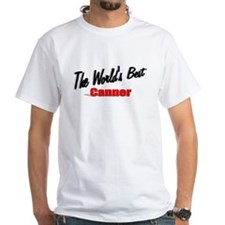 """The World's Best Canner"" Shirt"