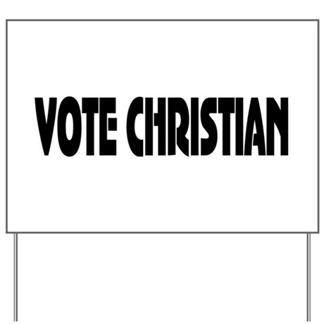 Vote Christian Yard Sign