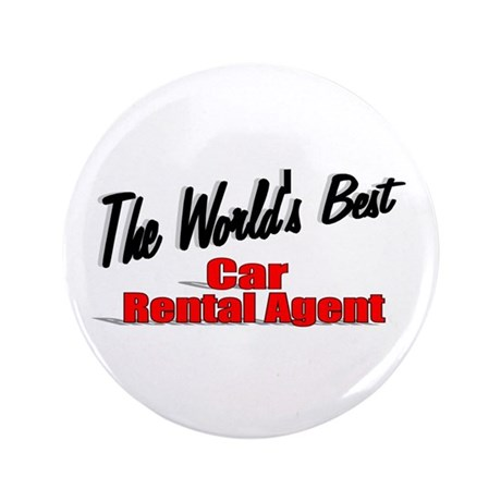 &quot;The World's Best Car Rental Agent&quot; 3.5&quot; Button