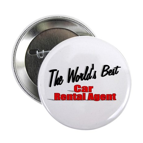 &quot;The World's Best Car Rental Agent&quot; 2.25&quot; Button (