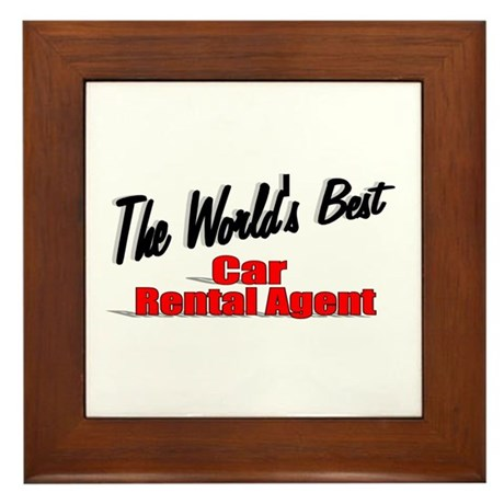 &quot;The World's Best Car Rental Agent&quot; Framed Tile