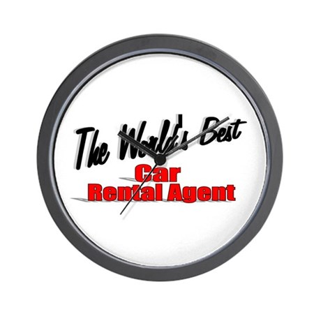 &quot;The World's Best Car Rental Agent&quot; Wall Clock