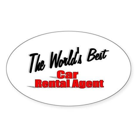 &quot;The World's Best Car Rental Agent&quot; Oval Sticker